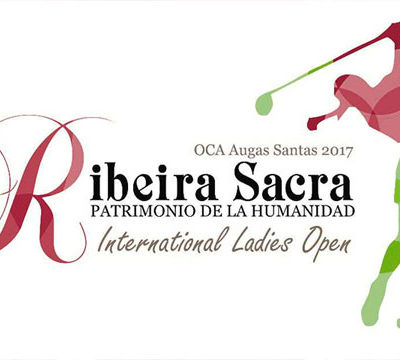 RIBEIRA SACRA PATRIMONIO DE LA HUMANIDAD INTERNATIONAL LADIES OPEN
