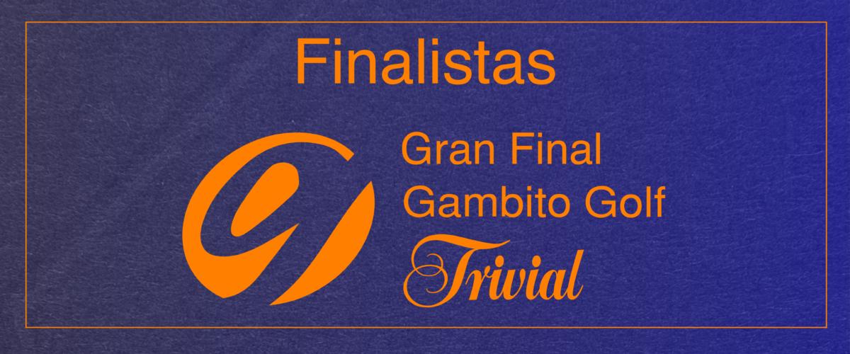 Finalistas Gran Final Gambito Golf Trivial